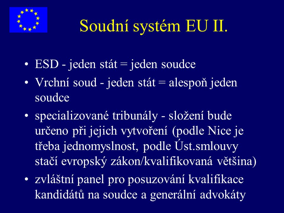 Soudní systém EU II. ESD - jeden stát = jeden soudce