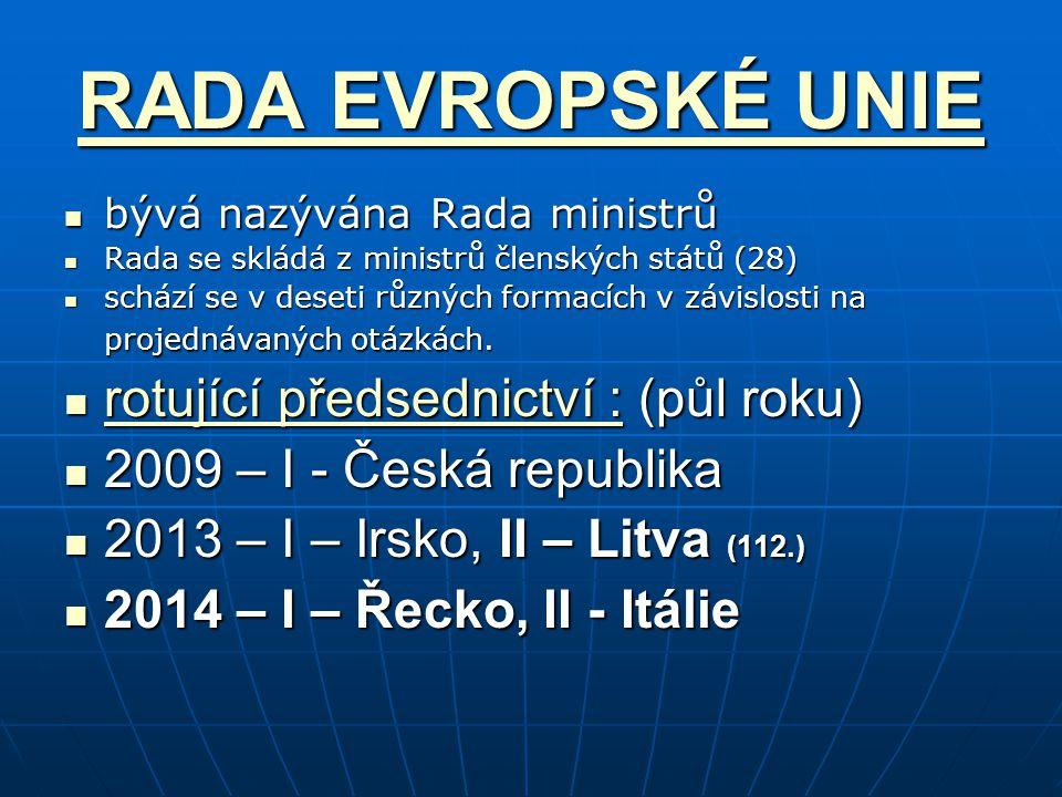 RADA EVROPSKÉ UNIE rotující předsednictví : (půl roku)