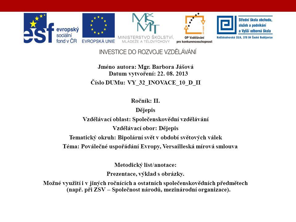 Jméno autora: Mgr. Barbora Jášová Datum vytvoření: 22. 08. 2013
