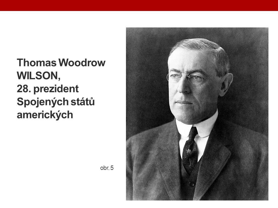 Thomas Woodrow WILSON, 28. prezident Spojených států amerických obr. 5