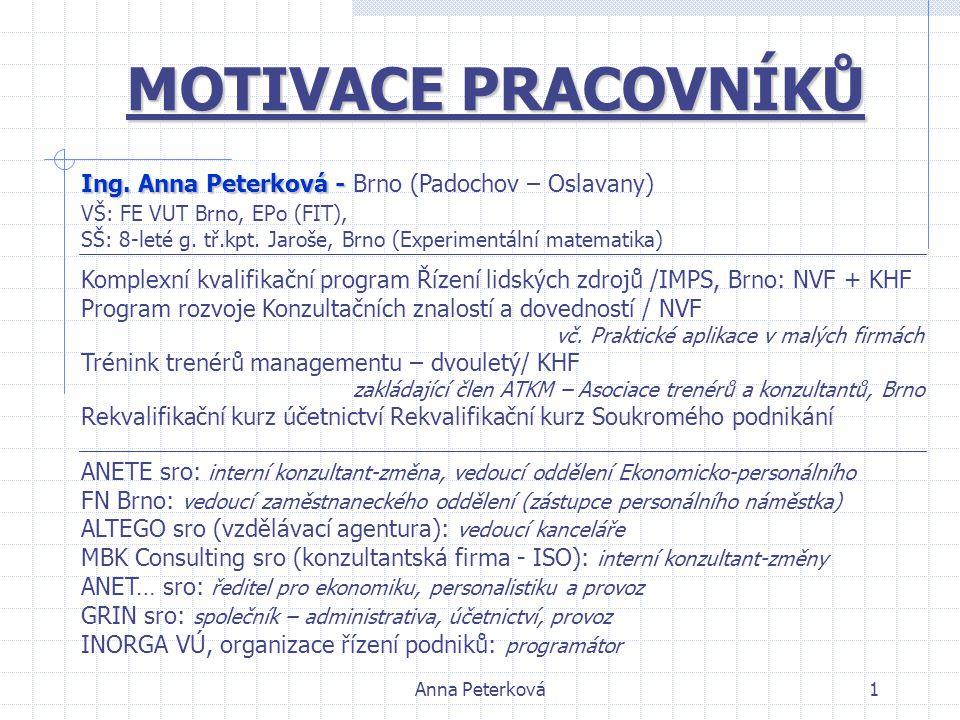 MOTIVACE PRACOVNÍKŮ Ing. Anna Peterková - Brno (Padochov – Oslavany)