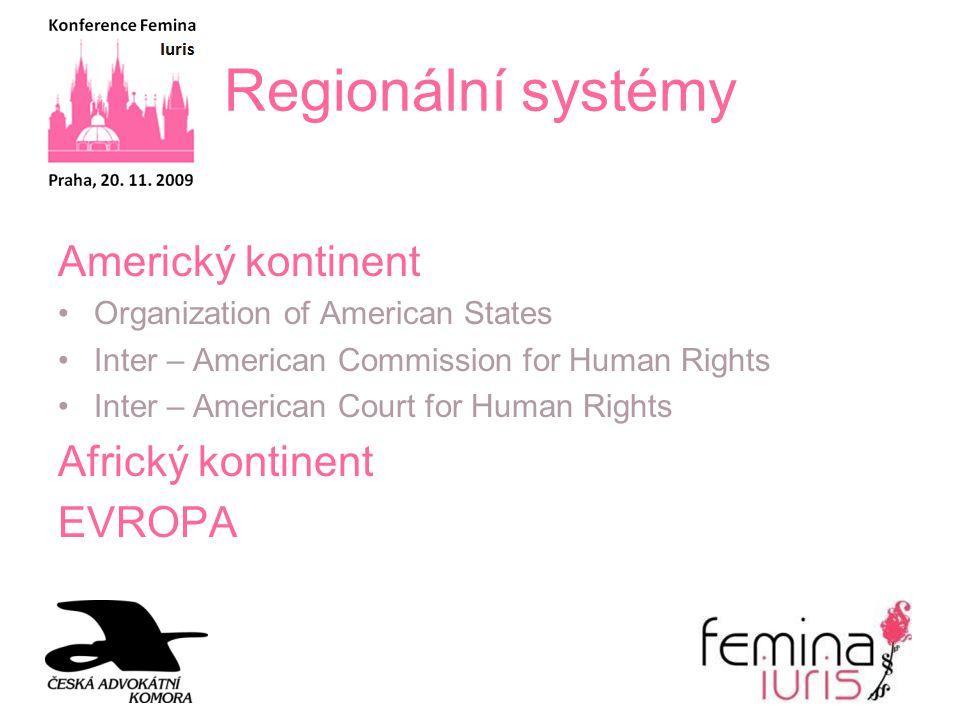 Regionální systémy Americký kontinent Africký kontinent EVROPA