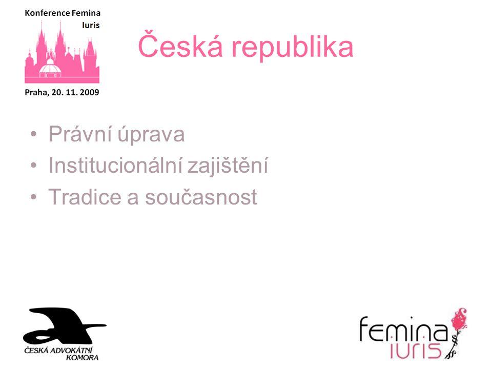 Česká republika Právní úprava Institucionální zajištění