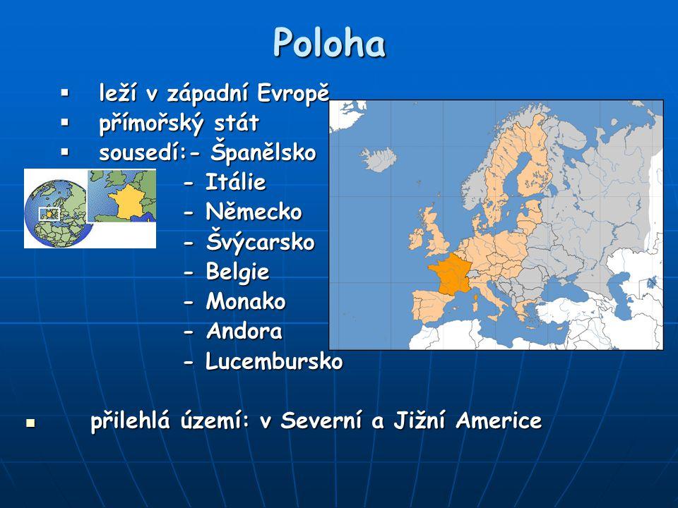Poloha leží v západní Evropě přímořský stát sousedí:- Španělsko