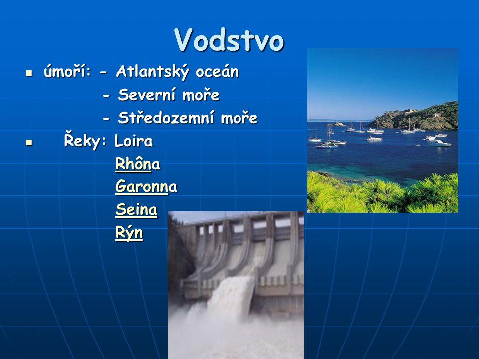 Vodstvo úmoří: - Atlantský oceán - Severní moře - Středozemní moře