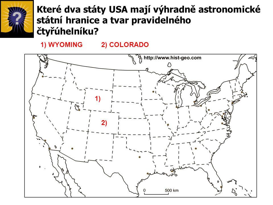 Které dva státy USA mají výhradně astronomické státní hranice a tvar pravidelného čtyřúhelníku