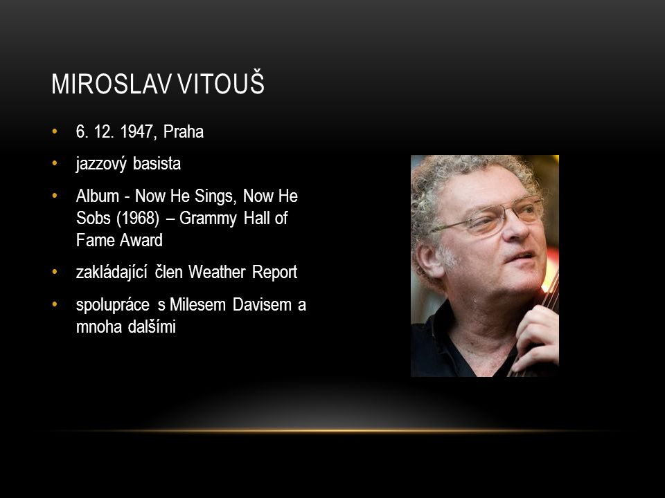 Miroslav vitouš 6. 12. 1947, Praha jazzový basista