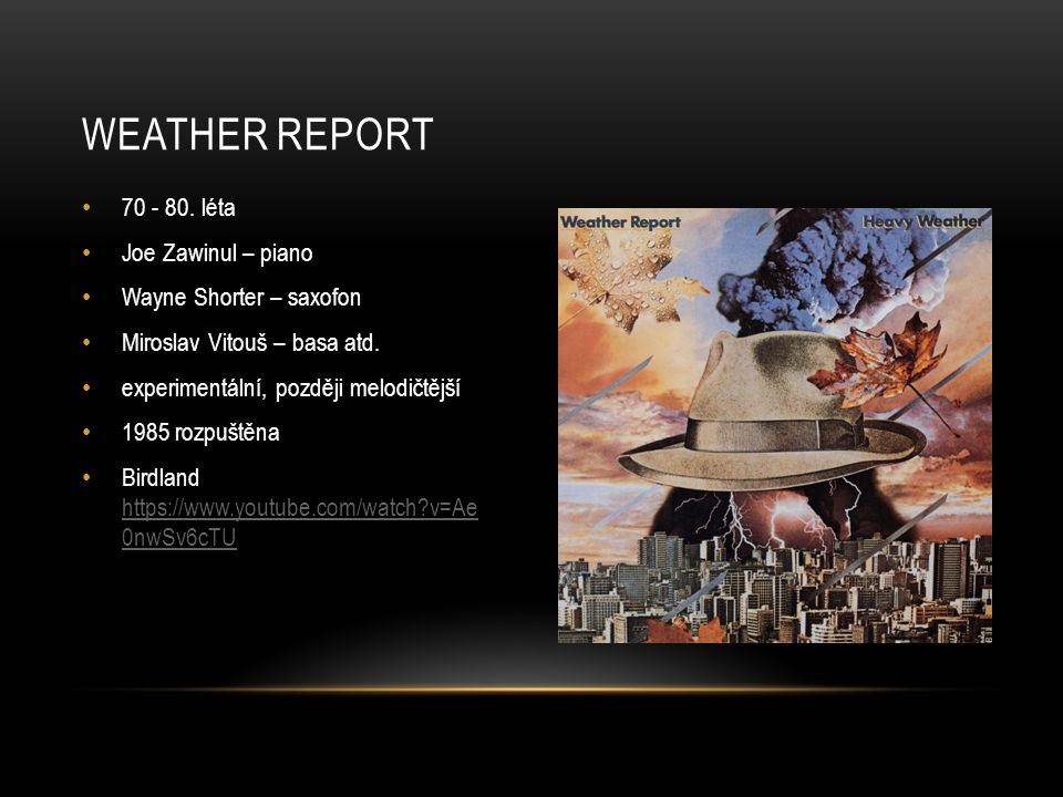 Weather report léta Joe Zawinul – piano
