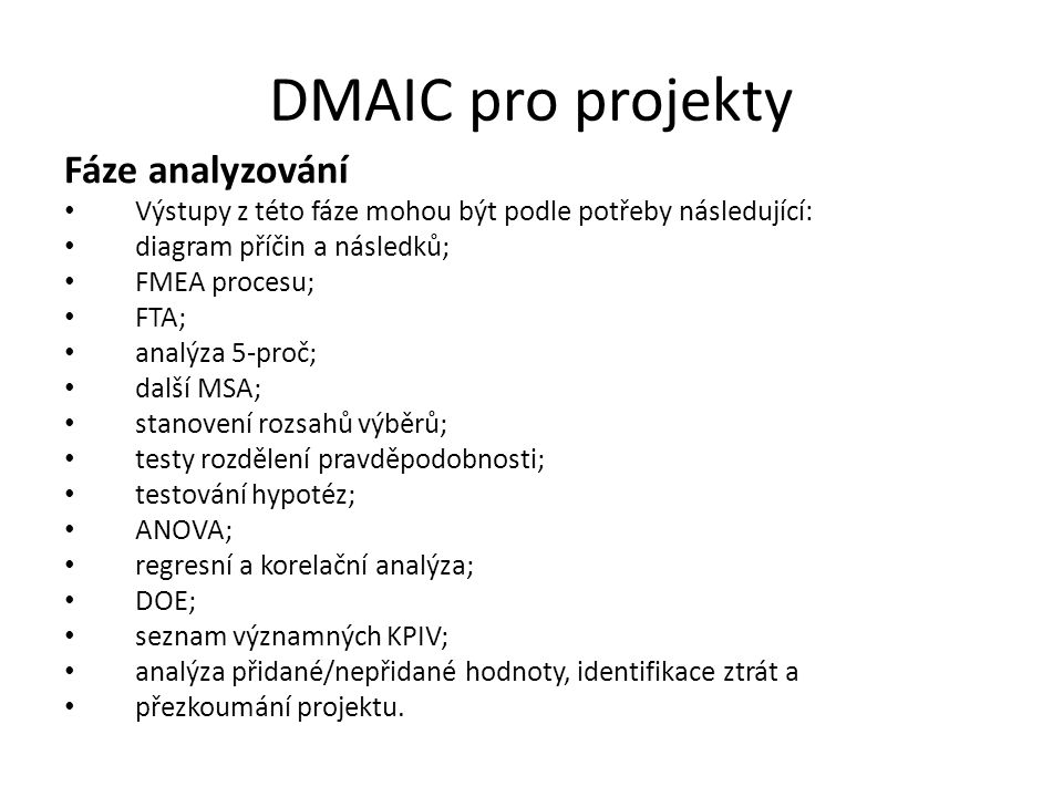 DMAIC pro projekty Fáze analyzování