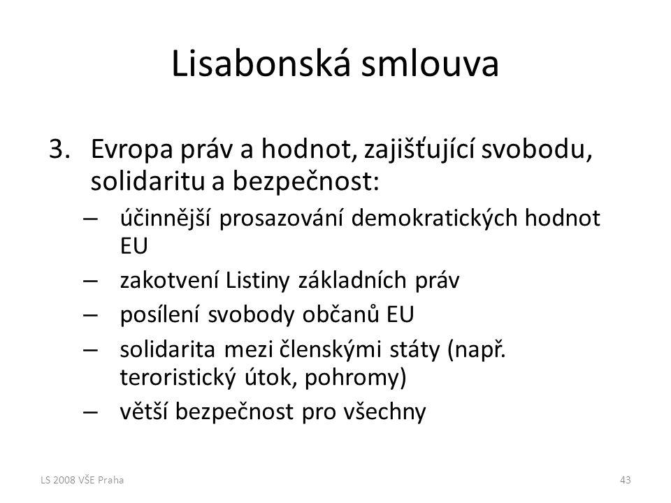 Lisabonská smlouva Evropa práv a hodnot, zajišťující svobodu, solidaritu a bezpečnost: účinnější prosazování demokratických hodnot EU.