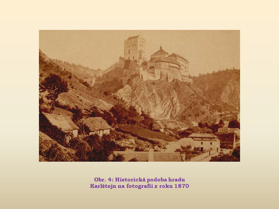 Obr. 4: Historická podoba hradu Karlštejn na fotografii z roku 1870