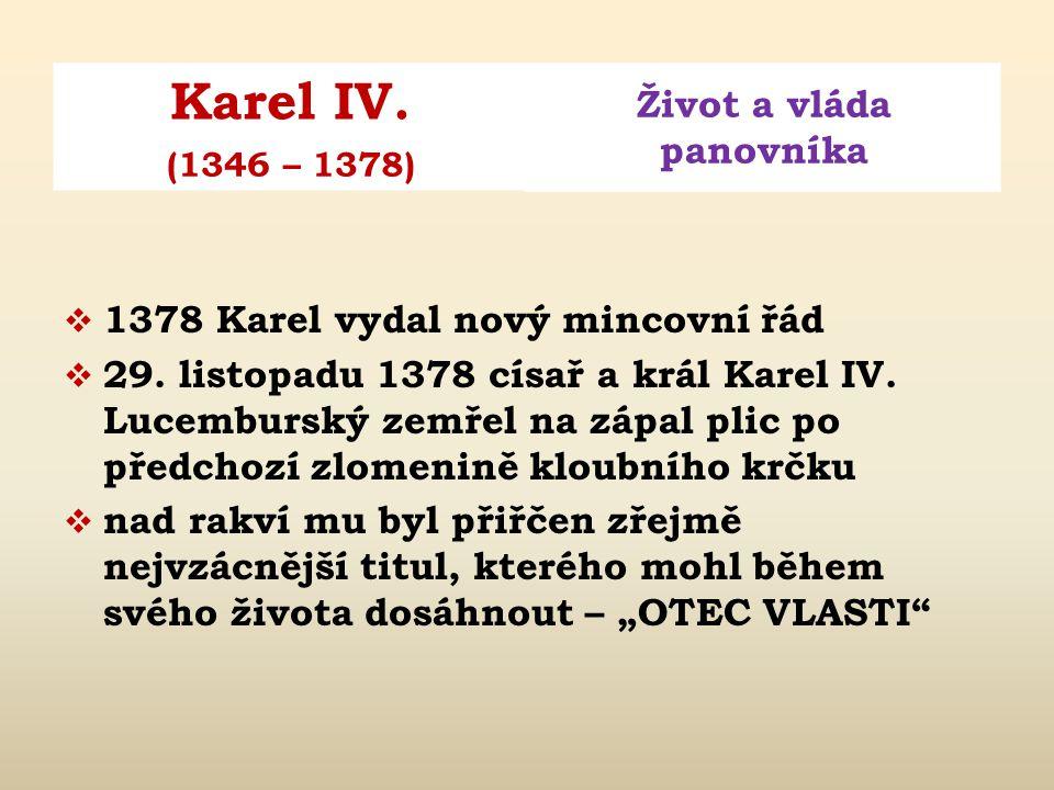 1378 Karel vydal nový mincovní řád