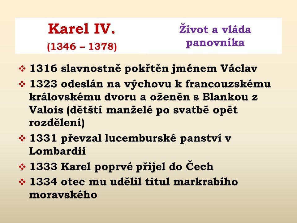 1316 slavnostně pokřtěn jménem Václav