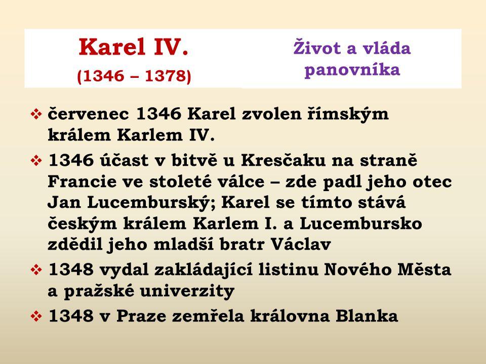 červenec 1346 Karel zvolen římským králem Karlem IV.