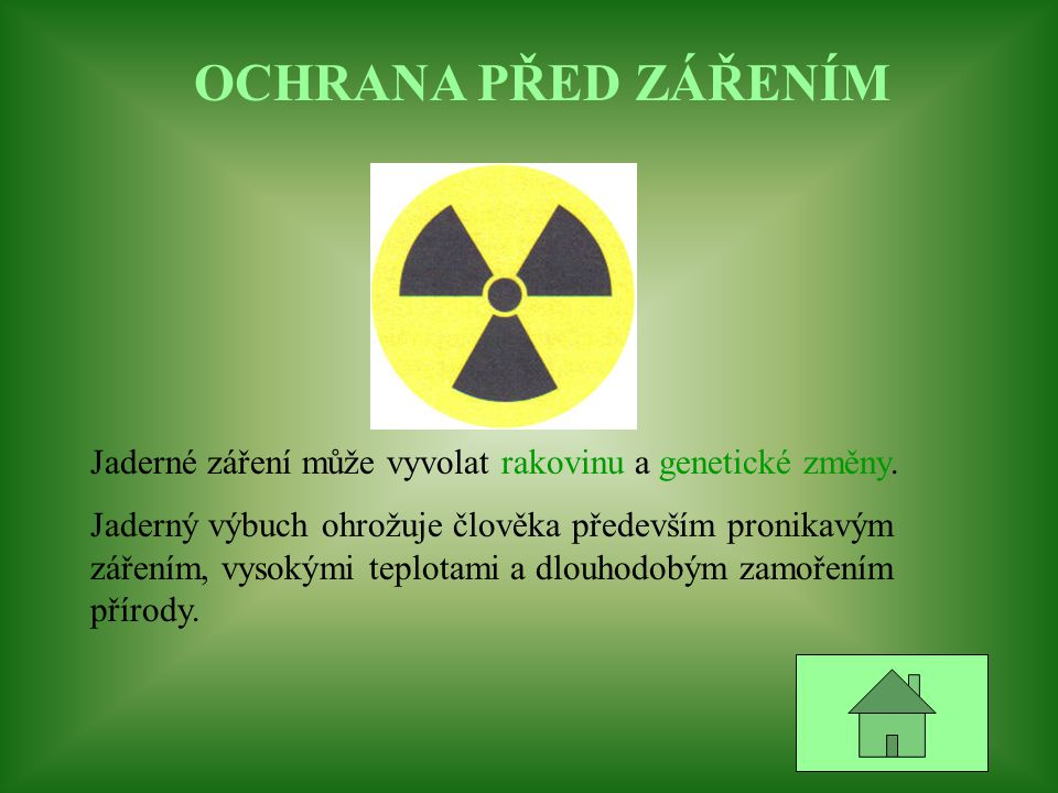 OCHRANA PŘED ZÁŘENÍM Jaderné záření může vyvolat rakovinu a genetické změny.
