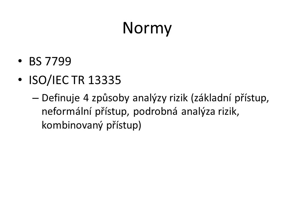 Normy BS 7799. ISO/IEC TR 13335.
