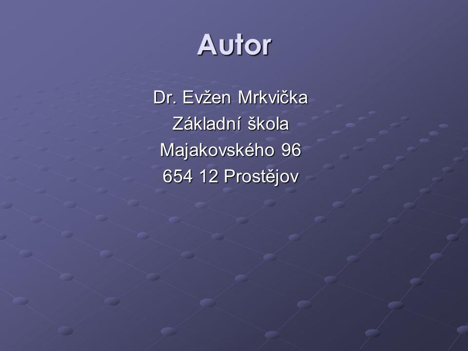 Autor Dr. Evžen Mrkvička Základní škola Majakovského 96