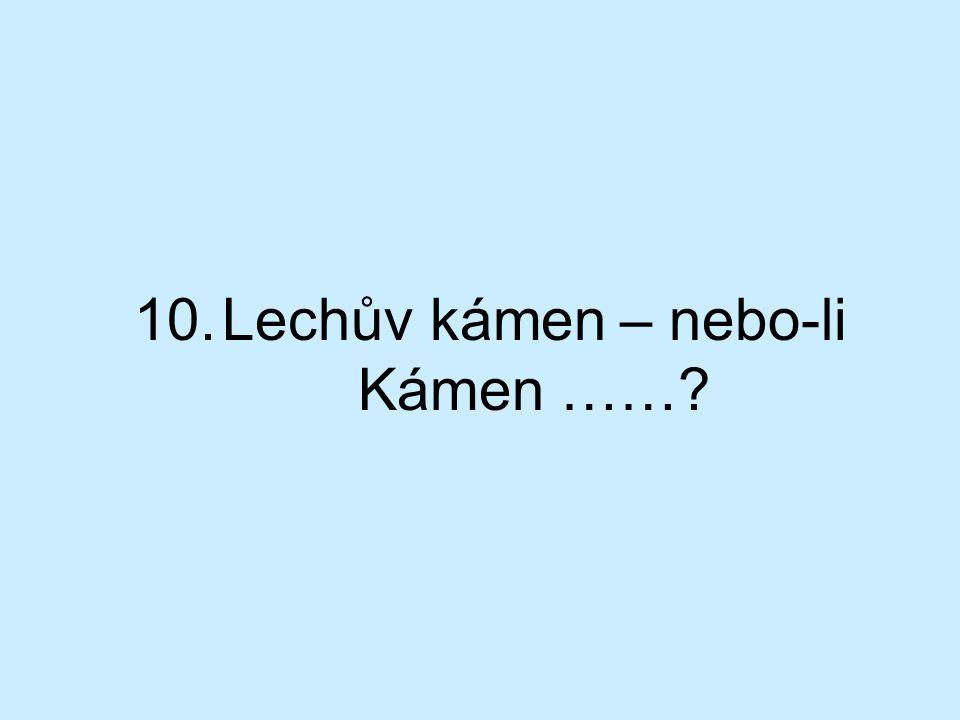 Lechův kámen – nebo-li Kámen ……