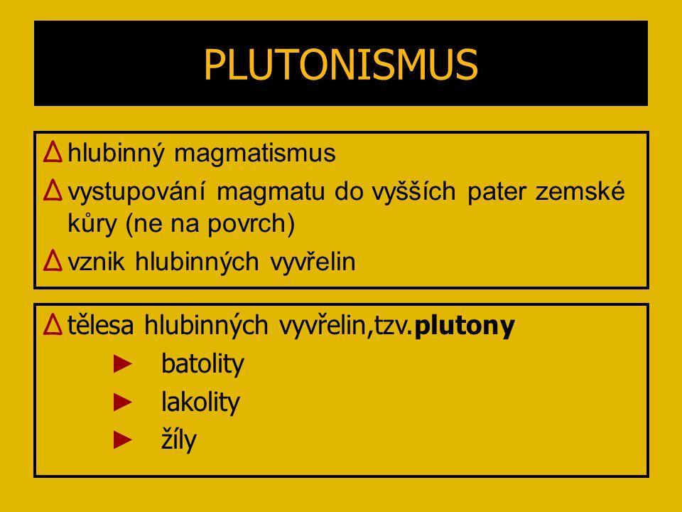 PLUTONISMUS hlubinný magmatismus