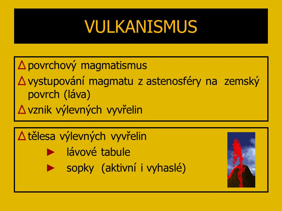 VULKANISMUS povrchový magmatismus