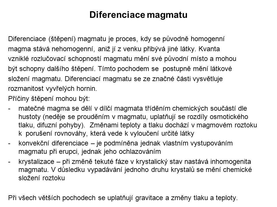 Diferenciace magmatu Diferenciace (štěpení) magmatu je proces, kdy se původně homogenní.