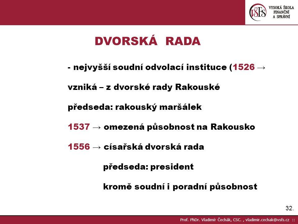 DVORSKÁ RADA - nejvyšší soudní odvolací instituce (1526 →