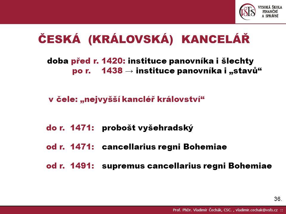 ČESKÁ (KRÁLOVSKÁ) KANCELÁŘ