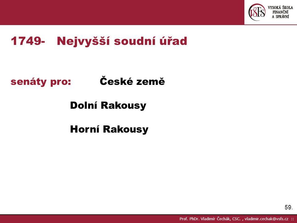- Nejvyšší soudní úřad senáty pro: České země Dolní Rakousy