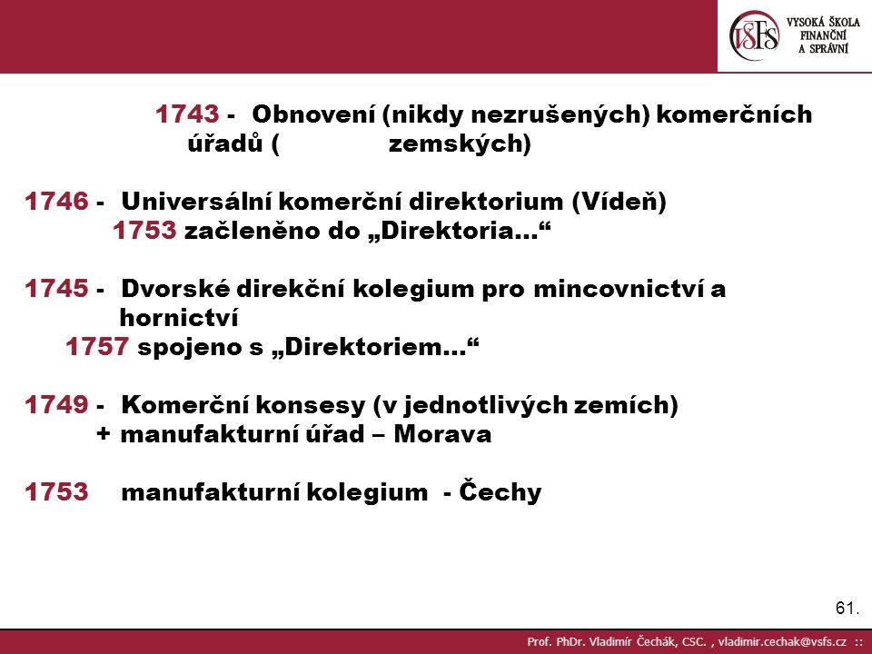 1743 - Obnovení (nikdy nezrušených) komerčních úřadů ( zemských)