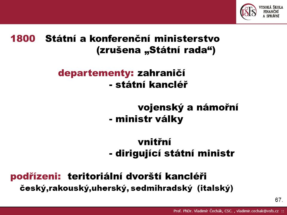 """1800 Státní a konferenční ministerstvo (zrušena """"Státní rada )"""