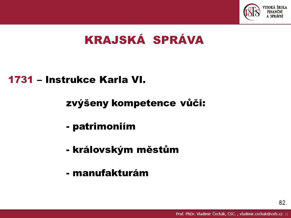 KRAJSKÁ SPRÁVA 1731 – Instrukce Karla VI. zvýšeny kompetence vůči: