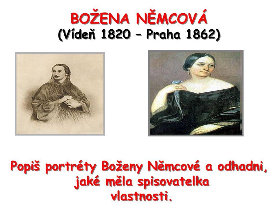 BOŽENA NĚMCOVÁ (Vídeň 1820 – Praha 1862)