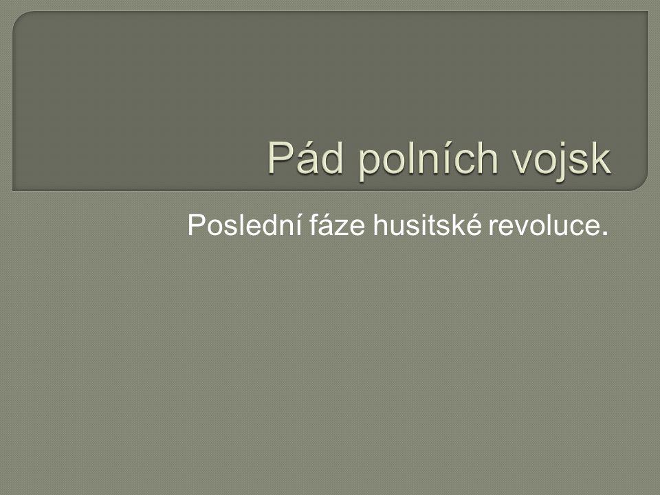 Poslední fáze husitské revoluce.