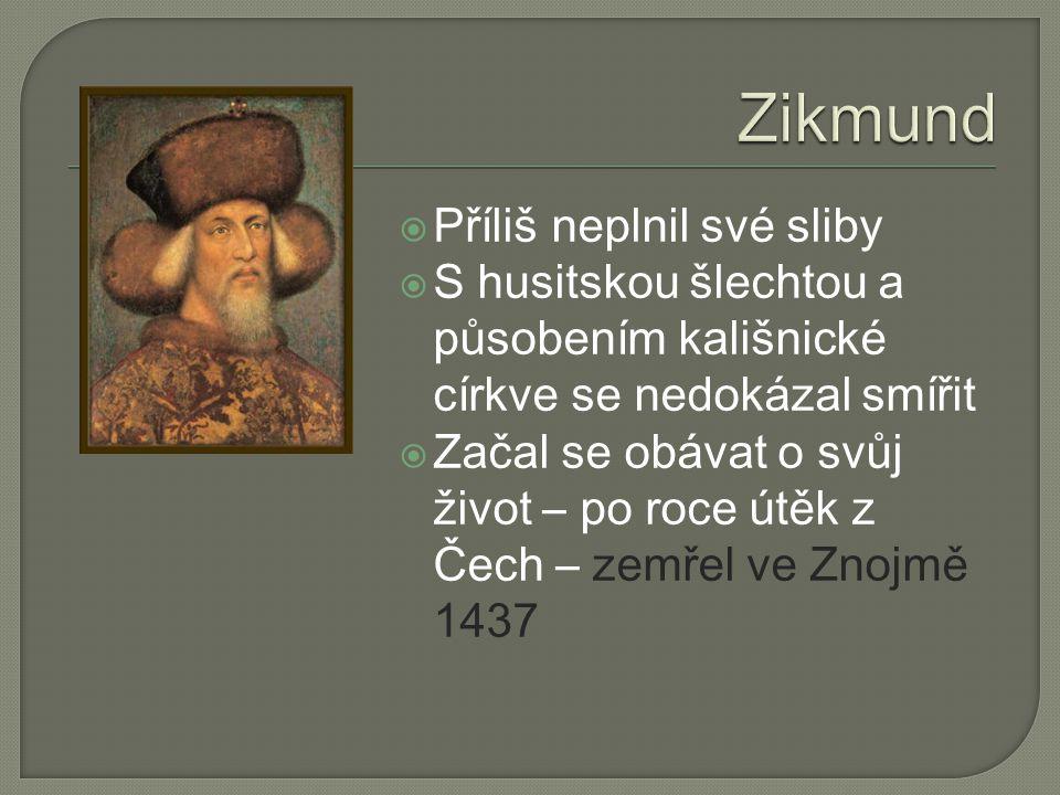 Zikmund Příliš neplnil své sliby