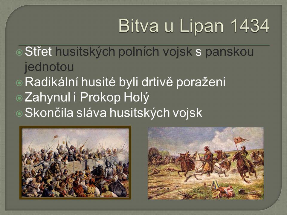 Bitva u Lipan 1434 Střet husitských polních vojsk s panskou jednotou