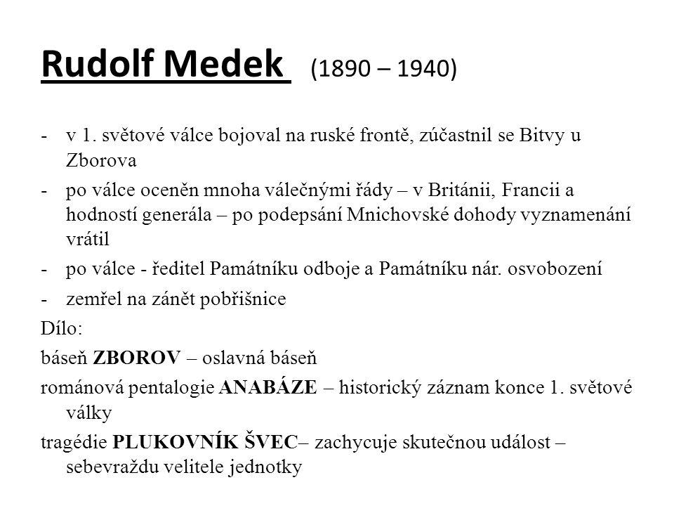 Rudolf Medek (1890 – 1940) v 1. světové válce bojoval na ruské frontě, zúčastnil se Bitvy u Zborova.