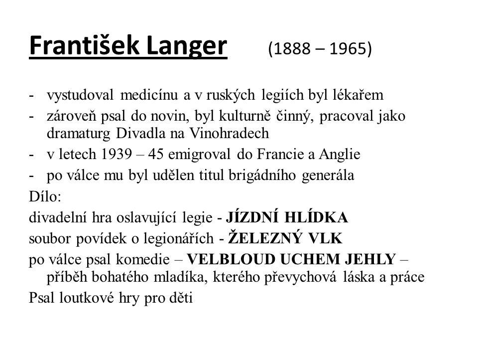 František Langer (1888 – 1965) vystudoval medicínu a v ruských legiích byl lékařem.