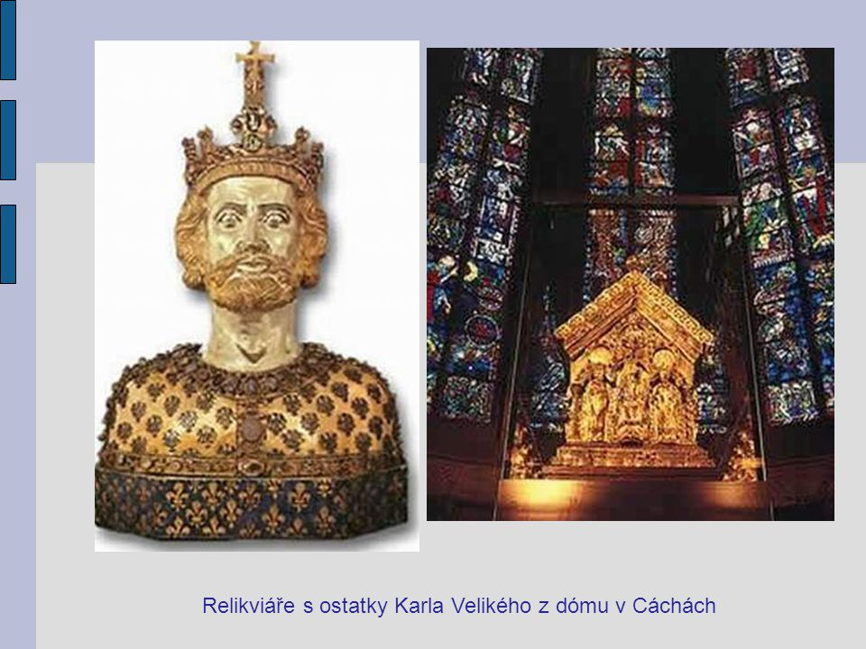 Relikviáře s ostatky Karla Velikého z dómu v Cáchách