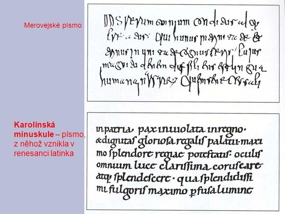 Karolínská minuskule – písmo, z něhož vznikla v renesanci latinka