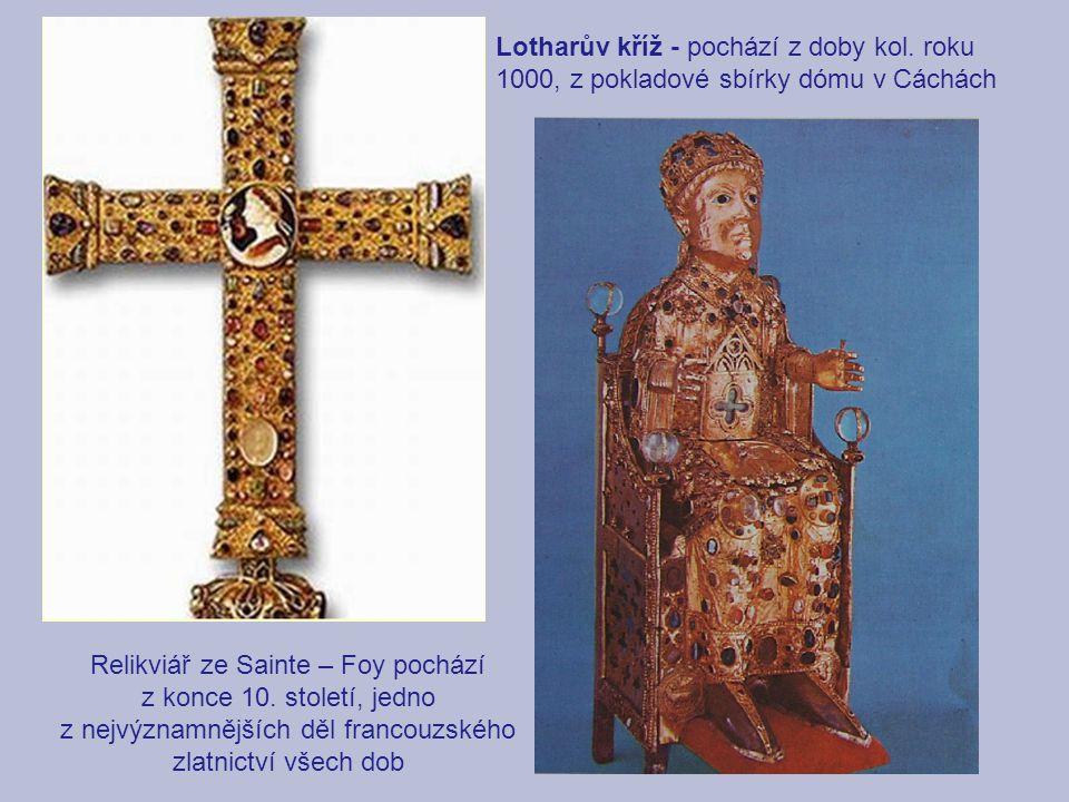 Relikviář ze Sainte – Foy pochází z konce 10. století, jedno