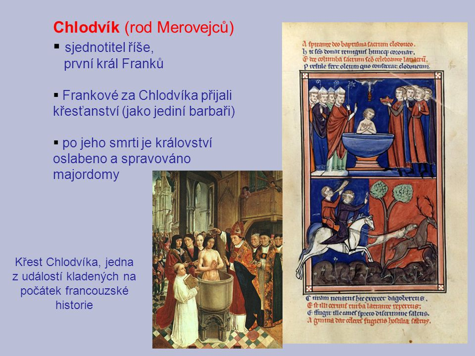 Chlodvík (rod Merovejců) sjednotitel říše,