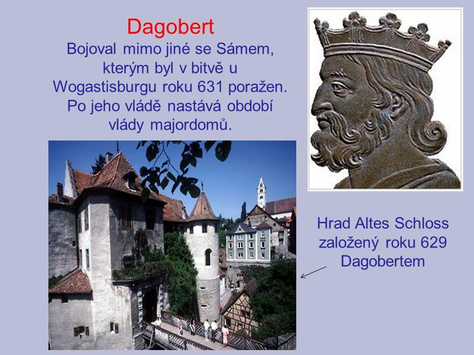 Hrad Altes Schloss založený roku 629 Dagobertem