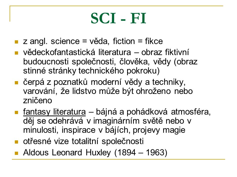 SCI - FI z angl. science = věda, fiction = fikce