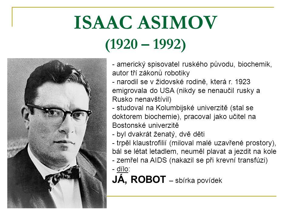 ISAAC ASIMOV (1920 – 1992) JÁ, ROBOT – sbírka povídek