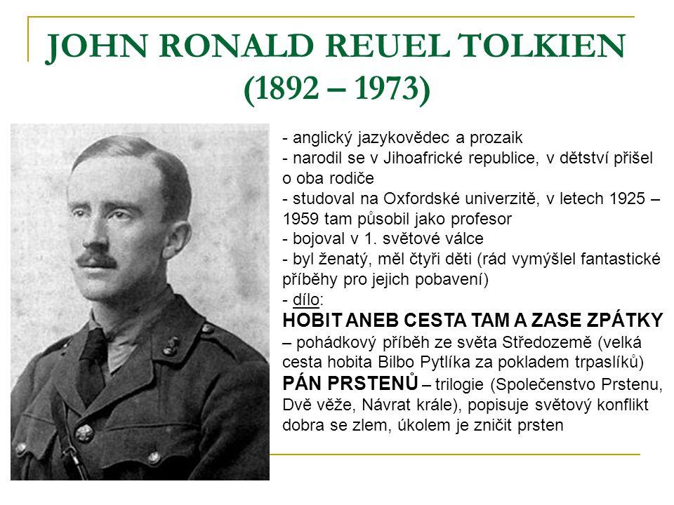JOHN RONALD REUEL TOLKIEN (1892 – 1973)