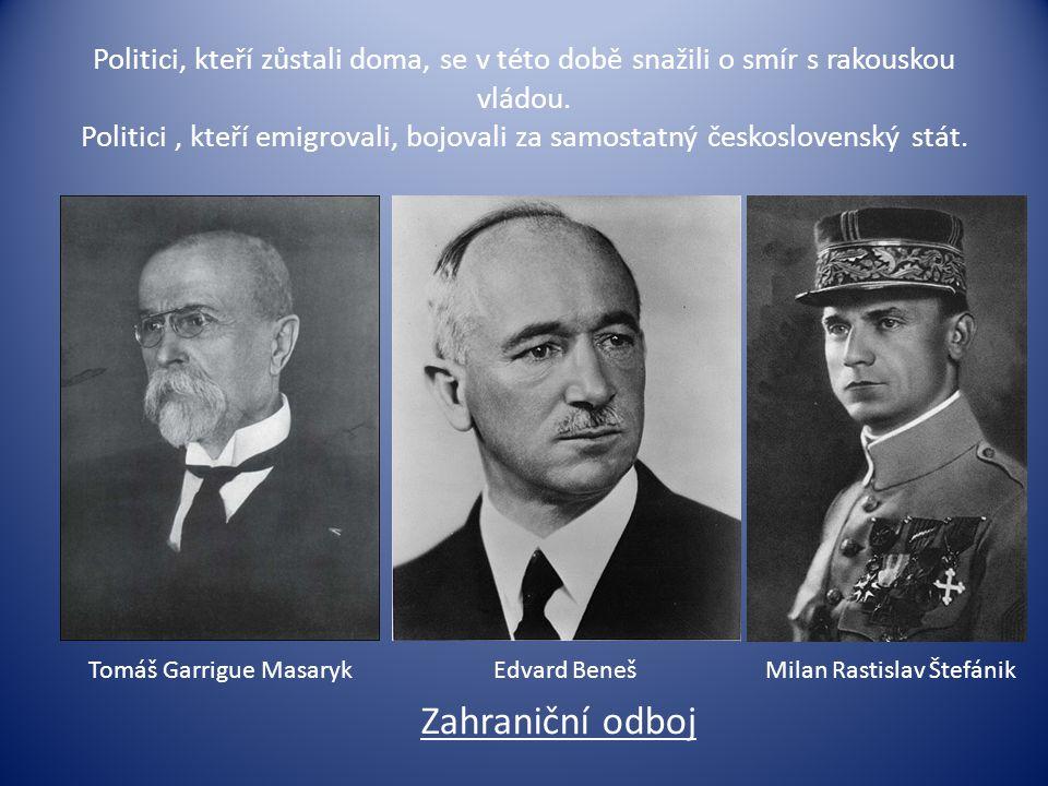 Politici, kteří zůstali doma, se v této době snažili o smír s rakouskou vládou. Politici , kteří emigrovali, bojovali za samostatný československý stát.