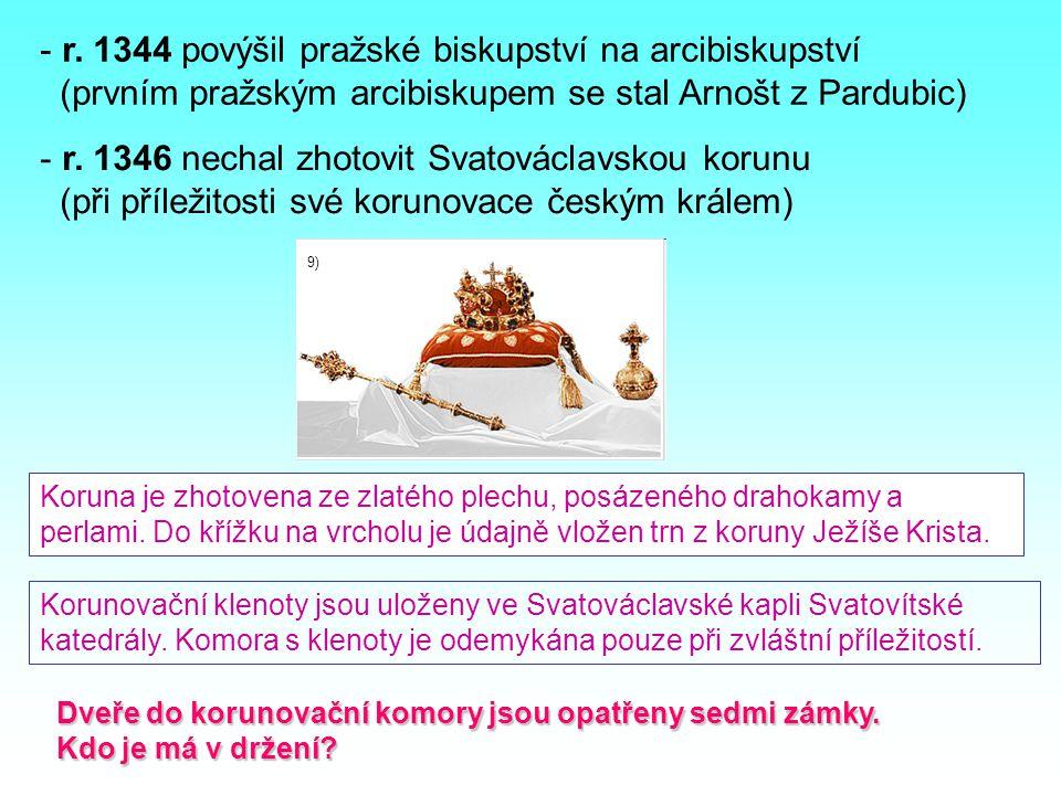 r. 1344 povýšil pražské biskupství na arcibiskupství
