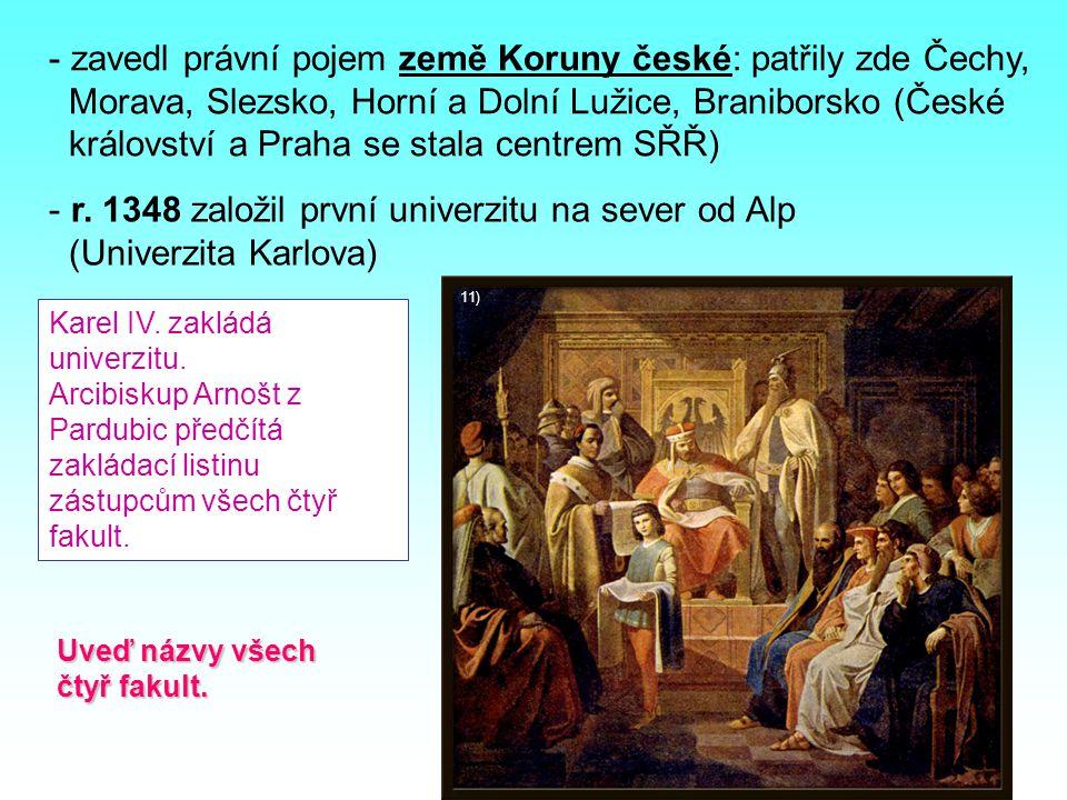 zavedl právní pojem země Koruny české: patřily zde Čechy,