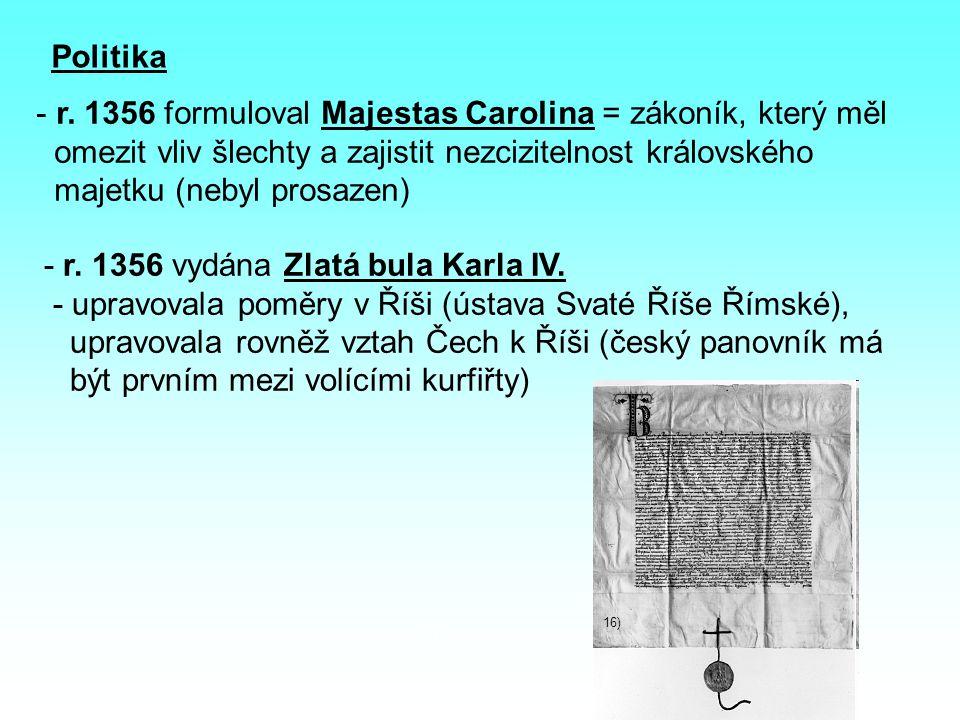 r. 1356 formuloval Majestas Carolina = zákoník, který měl