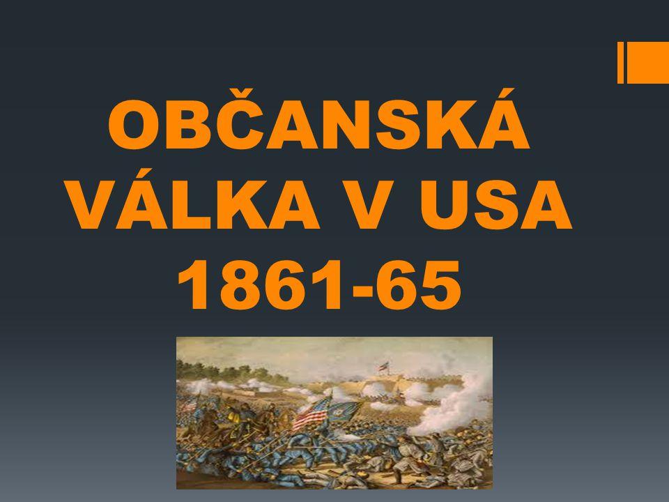 OBČANSKÁ VÁLKA V USA 1861-65